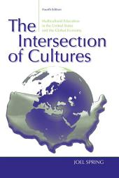 The Intersection of Cultures: Multicultural Education in the United States and the Global Economy, Edition 4