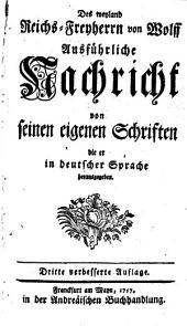 Ausführliche Nachricht von seinen eigenen Schriften die er in deutscher Sprache hrsg