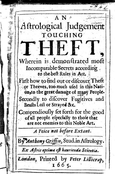 Download An Astrological Judgement touching Theft  wherein is demonstrated most incomparable secrets according to the best rules in art  etc Book