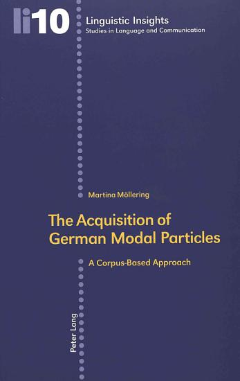 The Acquisition of German Modal Particles PDF