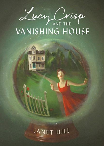 Download Lucy Crisp and the Vanishing House Book