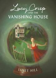 Lucy Crisp and the Vanishing House