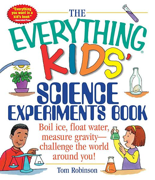 Download The Everything Kids  Science Experiments Book Book