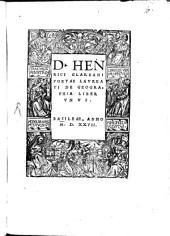 D. Henrici Glareani Poetae Lavreati De Geographia Liber Vnvs