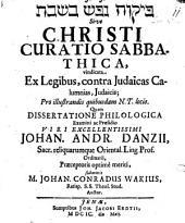 Christi curatio sabbathica, vindicata ex legibus, contra Judaicas calumnias, Judaicis