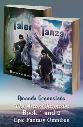The Astor Chronicles Book 1 and 2 Epic Fantasy Omnibus: Talon and Tanza