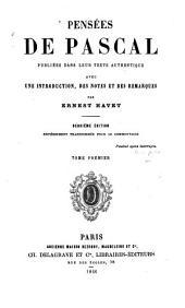 Pensées de Pascal: pub. dans leur texte authentique, Volume1