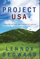 Project U S A   A Through The Year Trek to a Perfect America PDF
