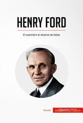 Henry Ford: El automóvil al alcance de todos