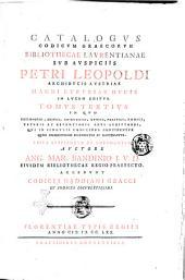 Catalogus codicum manuscriptorum Bibliothecae Mediceae Laurentianae varia continens opera Graecorum patrum sub auspiciis Francisci imp. semper augusti Ang. Mar. Bandinius i.v.d. eiusdem bibliothecae regius praefectus recensuit, illustrauit, edidit. In eo cuiusvis codicis accurata descriptio & operum singulorum notitia datur, vetustiorum specimina exhibentur, edita supplentur & emendantur. Plura adcedunt anecdota, pleraque latine reddita: Catalogus codicum Graecorum Bibliothecae Laurentianae sub auspiciis Petri Leopoldi ... in lucem editus. Tomus tertius in quo philosophi, medici, chirurgici, ethici, politici, nomici, veteris ac recentioris aeui scriptores, qui in singulis codicibus continentur quam diligentissime recensentur et illustrantur ... Auctore Ang. Mar. Bandinio i.v.d. ... Accedunt codices Gaddiani Graeci et indices locupletissimi, Volume 3