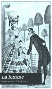 La femme: qualités--travaux--histoire. [Catalogue de livres anciens et modernes et de gravures