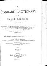 """A"" Standard Dictionary of the English Language Upon Original Plans"