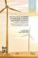 The Political Economy of Renewable Energy and Energy Security PDF