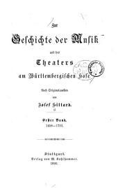 Zur Geschichte der Musik und des Theaters am Württembergischen Hofe: Nach Originalquellen von Josef Sittard