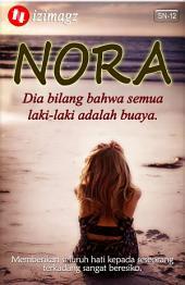 Nora: Dia Bilang Bahwa Semua Laki-Laki Adalah Buaya. Cerita Pendek. SN-12.