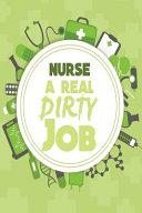 Nurse A Real Dirty Job Book