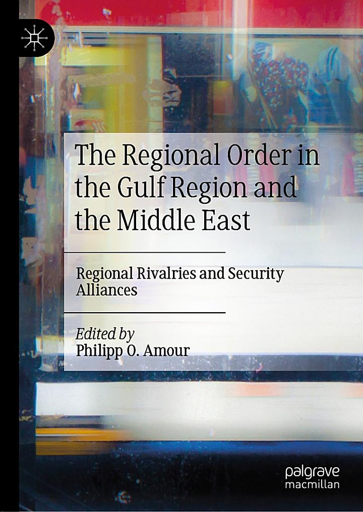 The Regional Order in the Gulf Region and the Middle East