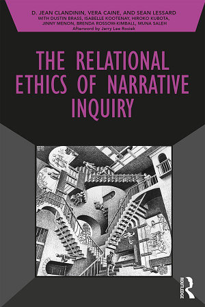 The Relational Ethics of Narrative Inquiry