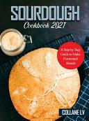 Sourdough Cookbook 2021