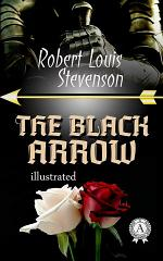 The Black Arrow. Illustrated edition