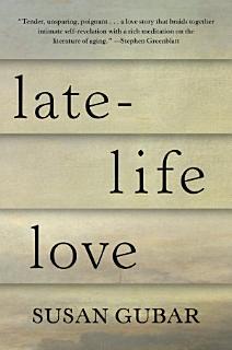 Late Life Love  A Memoir Book