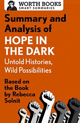 Summary and Analysis of Hope in the Dark  Untold Histories  Wild Possibilities