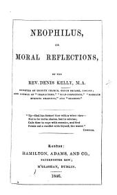Neophilus, or Moral reflections