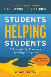 Students Helping Students: A Guide for Peer Educators on College Campuses, Edition 2
