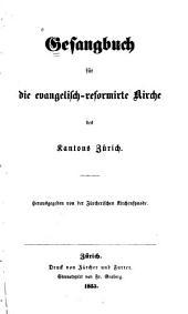 Gesangbuch für die evangelisch-reformirte Kirche des Kantons Zürich