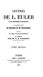 Lettres de L. Euler à une princesse d'Allemagne sur divers sujets de physique et philosophie: précédées de l'éloge d'Euler, Volume2