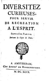 Diversitez Curieuses, Pour Servir De Récréation A L'Esprit: Volume7