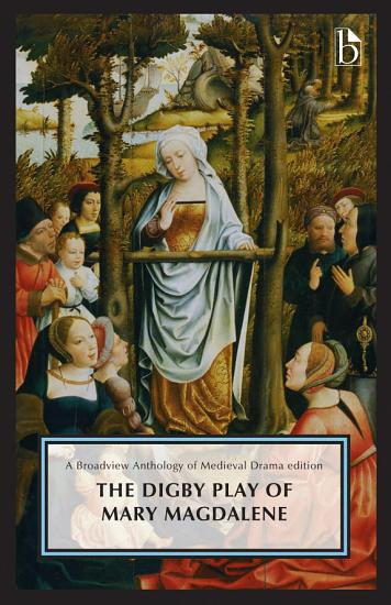 The Digby Play of Mary Magdalene PDF