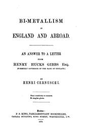 Bi-metallism in England and Abroad: An Answer to a Letter from Henry Hucks Gibbs