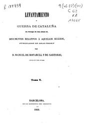 Colección de documentos inéditos del Archivo de la Corona de Aragón: documentos relativos a aquellos sucesos. Levantamiento y guerra de Cataluña en tiempo de Don Juan II. Tomos 14 al 26, Volum 18