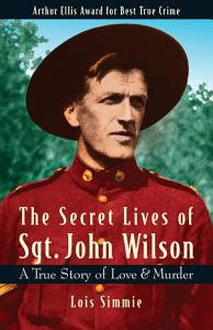 The Secret Lives of Sgt  John Wilson Book