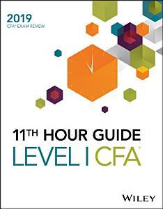 Wiley 11th Hour Guide for 2019 Level I CFA Exam Book