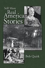 Still More Real American Stories