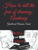 How to Kill the Fear of Drawing: Anatomy