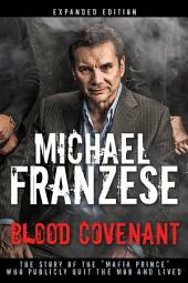 "Blood Covenant: The Story of the ""Mafia Prince"" Who Publicly Quit the Mob and Lived"