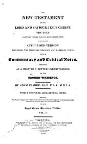 The Holy Bible: containing the Old and New Testaments, the text printed from the most correct copies of the present authorized translation, including the marginal readings and parallel texts, with a commentary and critical notes designed as a help to a better understanding of the sacred writings, Volume 6