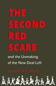The Second Red Scare and the Unmaking of the New Deal Left PDF