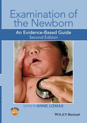 Examination of the Newborn: An Evidence-Based Guide, Edition 2