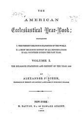 The American ecclesiastical year-book: containing, I. The present religious statistics of the world. II. A brief religious history of all denominations in all countries during the past year