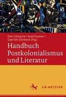 Handbuch Postkolonialismus und Literatur PDF