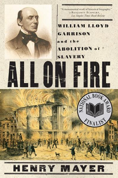 Download All on Fire  William Lloyd Garrison and the Abolition of Slavery Book