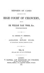 Reports of Cases Adjudged in the High Court of Chancery: 1864 and 1865: 27 to 28 Victoriae