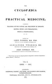 The Cyclopædia of Practical Medicine: Comprising Treatises on the Nature and Treatment of Diseases, Materia Medica and Therapeutics, Medical Jurisprudence, Etc. Etc, Volume 2