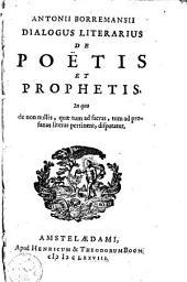 Dialogus litterarius de poëtis et prophetis: in quo de nonnullis, quae tum ad sacras, tum ad profanas literas pertinent, disputatur