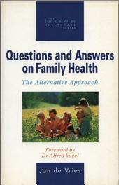 Questions and Answers on Family Health: The Alternative Approach