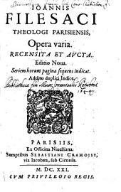 Ioannis Filesaci Theologi Parisiensis Opera varia: Recensita Et Avcta